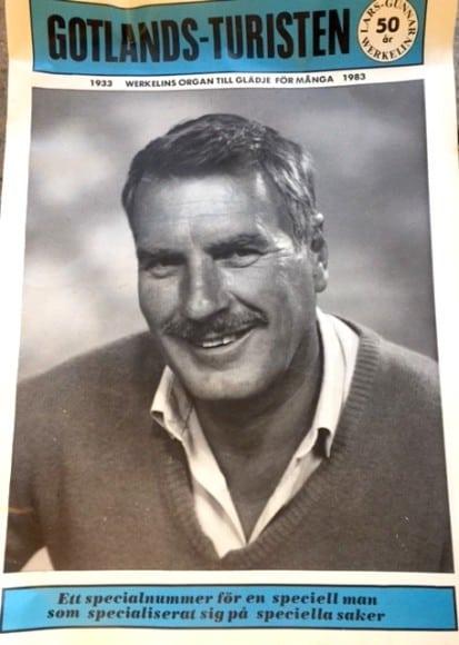 Lars Gunnar Werkelin som femtioåring. Han pryder framsidan på en påhittad tidning som gavs ut till hans femtioårsfest. Han startade öns första stora turisttidning som levde i trettio år, sedan slog jag ihop den med en av konkurrenterna, som sedan blev Gotlandsguiden.